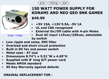 150 WATT POWER SUPPLY FOR KONAMI AND NEO GEO SNK GAMES  PS 44 1040 00  $49 99  TwistedQuarter com Arcade Parts Specialist 2018 02 26 10 47 27